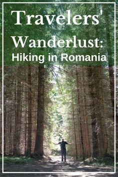 Travelers' Wanderlust Series- Hiking in Romania