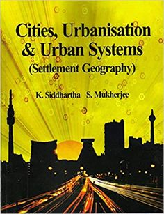 Cities Urbanisation and Urban Systems Reading City, Geography, Books Online, Author, Urban, Writers