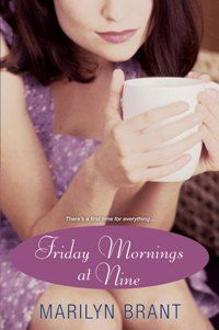 Friday Mornings at Nine - October 2010 (contemporary women's fiction, Kensington Books) - a Doubleday and Book-of-the-Month Club featured alternate selection