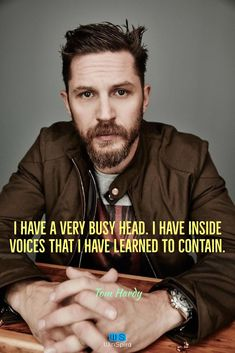 Edward Thomas Tom Hardy (born 15 September 1977) is an English actor, film producer and former model. He is an incredible actor. From appearing in Hollywood blockbusters such as Mad Max: Fury Road, Inception, and The Dark Knight Rises; Hardy understands the value of endurance & sticking to your passion. #tomhardyquotes #tomhardyquoteslegend #tomhardyquotestruth #tomhardyquoteslife #celebrities