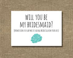 Hey, I found this really awesome Etsy listing at https://www.etsy.com/listing/114985869/ask-bridesmaid-funny-will-you-be-my