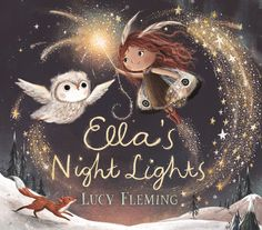 Ella's Night Lights by Lucy Fleming Thé Illustration, Illustrations, Kelly Clarkson, Gossamer Wings, Album Jeunesse, Old Oak Tree, Sweet Stories, Magical Christmas, Christmas Wishes