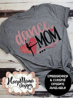 Dance Mom Embroidery and Cutting Options HoopMama - Mom Shirt - Ideas of Mom Shirt - Dance Mom Sports Shirt Design Embroidery and Cutting Options HoopMama Dance Mom Shirts, Sport Shirt Design, Baby Kicking, First Time Moms, Dance Moms, Dance Outfits, Sports Shirts, Best Mom, Mom And Dad
