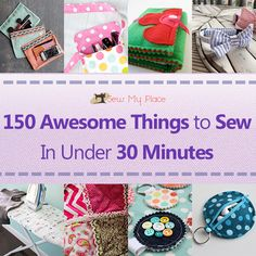 ~ Are you looking for something awesome to sew in less than 30 minutes? We decided to compile a list of 150 of these super easy sewing projects that you can sew within 30 minutes.