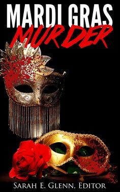 The Sinister Scribblings of Sarah E. Glenn: Mardi Gras Murder Interview: Meet Daniel Moore