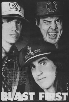 Blast First - Thurston Moore (Sonic Youth), Gibby Haynes (Butthole Surfers), J Mascis (Dinosaur Jr.)