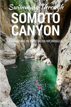 Have a thrilling adventure by swimming through the beautiful Somoto Canyon in Northern Nicaragua
