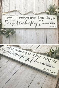 I still remember the days I prayed for the things I have now distressed wood sign Wedding sign Wedding gift Rustic Farmhouse sign Rustic decor Farmhouse decor Rustic sign gallery wall bedroom decor home decor Rustic Signs Home Decor Diys Room Decor, Diy Home Decor, Wall Decor, Decor Ideas, Decorating Ideas, Craft Ideas, Diy Ideas, Diy Wall, Diy Rustic Decor