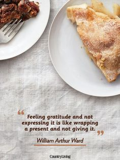 """Feeling gratitude and not expressing it is lil wrapping a present and not giving it."" RELATED: 22 Great Thanksgiving Table Settings"