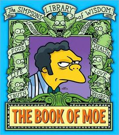 Moe Szyslak, pug-ugly purveyor at the local waterin' hole, has done it all—from takin' his licks in the boxing ring to performin' backroom surgery.Get to...