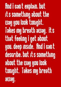 Elton John - Something About the Way You Look Tonight - song lyrics, song quotes, music lyrics, music quotes