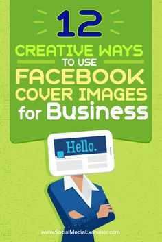 Do you want to do more with your Facebook cover image?  Your cover image is the perfect space to tell visitors more about your brand or products or drive home a call to action.  In this article, you'll discover 12 creative ways to use your Facebook cover image for business. Via @smexaminer.