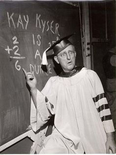 Kay Kyser   (also 40's)