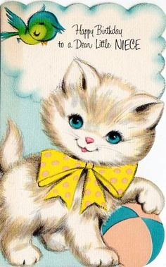 Little niece Happy Birthday Kitten Card Happy Birthday Kitten, Happy Birthday Vintage, Cat Birthday, Vintage Valentines, Vintage Ephemera, Vintage Cards, Vintage Postcards, Old Greeting Cards, Old Cards