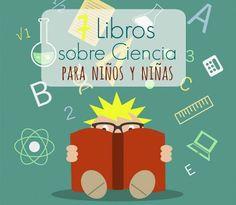 LLUVIA DE IDEAS: Recursos: Libros sobre Ciencia para niños y niñas Kid Science, Science Fair, High School Spanish, Spanish Classroom, Conte, Einstein, Homeschool, Activities, Education