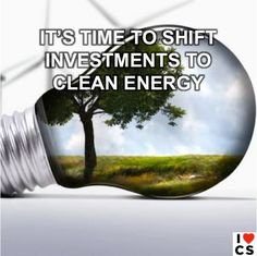 World Resources Institute Chair James A. Harmon Writes That Now's The Time To Get More 'Green' Out Of Your Energy Investments By Putting Your Money Into Clean Energy.  Reuters: