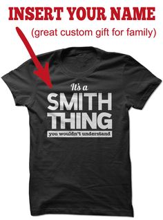 Customized Name Tee, Insert Your Last Name, First Name, Nick Name! Great gift for family members or friends.