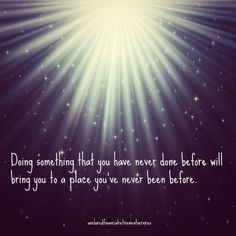 Don't miss an opportunity because it is something that you have never done before, you never know where it will lead you.   #dreams #motivate #motivation #goals #future #aspire #inspire  fb.me/retiresafely