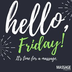 We have been waiting for you all week! #HappyFriday #Massage #Massagetherapist