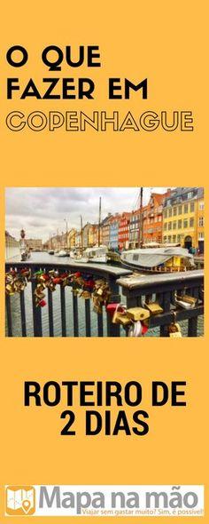O que fazer em Copenhague, Dinamarca, em 2 dias - Mapa na mão