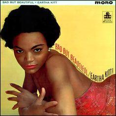 """Bad But Beautiful"" (1962, MGM) by Eartha Kitt."