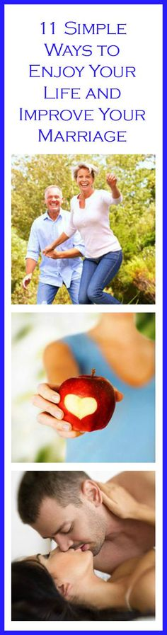 11 Simple Ways to Enjoy Your Life and Improve Your Marriage - #marriage #healthy #sexy
