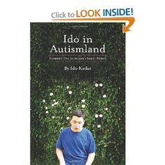 Ido in Autismland: Climbing Out of Autism's Silent Prison: Ido Kedar: 9780988324701: Amazon.com: Books