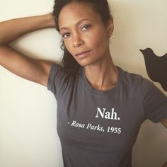 "Thandie Newton, sporting a tee, ""Nah"", says Rosa Parks. Such an important moment in history. So important this week, with the result of the US 2016 Presidential Elections. Black Girl Magic, Black Girls, Black Women, Rosa Parks, My Black Is Beautiful, Beautiful People, Beautiful Women, Thandie Newton, Inspiration Mode"