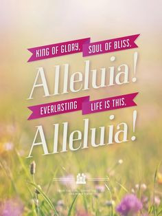 """King of Glory, soul of bliss, Alleluia! Everlasting life is this, Alleluia!""  Lyrics from ""Christ the Lord"" from the NEW Mormon Tabernacle Choir Easter CD."