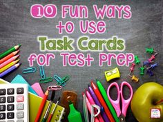 10 Ways to Use Task Cards for Test Prep