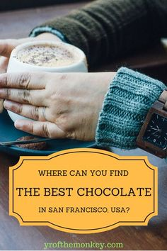 Where can you find some of the best chocolate stores in San Francisco? Forget Ghirardelli's, these unique local artisanal chocolatiers in San Francisco, USA will make you drool instantly! a must read for all chocolate lovers!