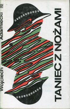"""""""Taniec z nożami"""" Wojciech Adamiecki Cover by Piotr Kultys Published by Wydawnictwo Iskry 1976"""