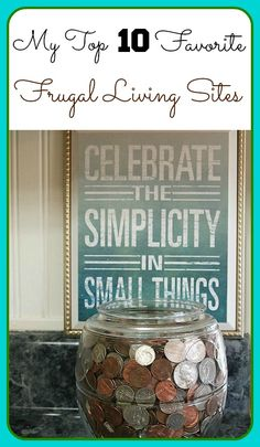 Ten great frugal living sites for great money saving tips, frugal DIY projects, gardening, frugal recipes and frugal living.