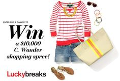 Enter here to win a C. Wonder shopping spree––worth $10,000!Proving that preppy doesn't have to mean stuffy, this favorite brand balances classic and playful, elegant and edgy. Stock up on bright striped tops, statement necklaces, home accents—with a spree this big, the whole rainbow is yours.Sweepstakes are valid through July 29, 2013.