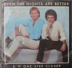 Air Supply Even The Nights Are Better b/w One Step Closer 45-rpm Record