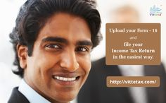 Are you distressed with form-16.  Upload your form-16 and file your Income Tax Return in the easiest way with Vittena  Just Call and Get Guidance : 9865525030