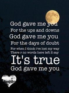 God gave me you! :)