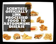 Scientists Officially Link Processed Foods To Autoimmune Disease