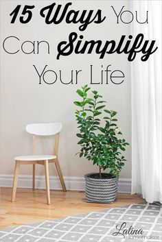 15 Ways You Can Simplify Your Life This Year. 15 simple changes you can make today so you can simplify your home, finances and life this year.