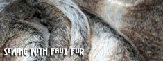 Some helpful tips for sewing with fake fur!  Worth a read.