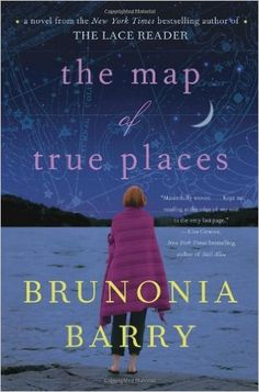 The Map Of True Places: Brunonia Barry: 9780061624780: Books - Amazon.ca