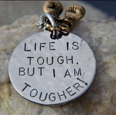 To be tough get your mind right and never quit