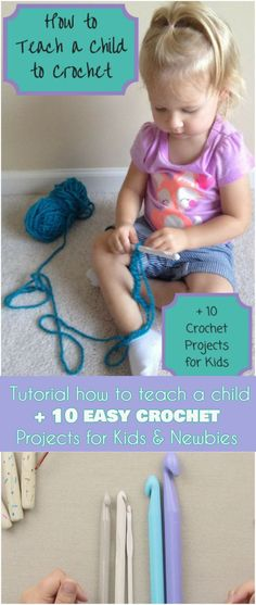 How to Teach a Child and 10 Easy Crochet Projects for Kids or Newbies