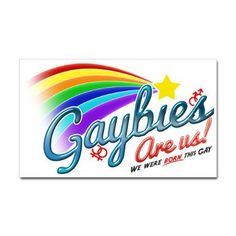 $3.99 Awesome sticker to display in light of recent events - show your support and be proud!  http://www.cafepress.com/gaybiesareus.646082922
