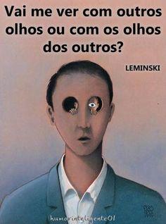 Leminski,sempre dizendo tudo,em tão pouco!!!