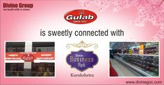Now Gulab is Sweetly Connected with Divine Business Park Kurukshetra ! Know more visit:  #gulabsweets #divinebusinesspark #divnegroup http://www.divinegoc.com/business-park/divine-business-park-overview.php