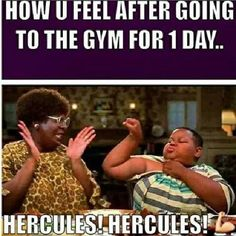 Keeping it 100!  I did feel like this after my first day at the gym hahaha!