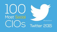The 100 most social CIO's on Twitter - 2015