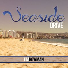 """""""Seaside Drive"""" by Tim Bowman was added to my Favorite.. playlist on Spotify"""