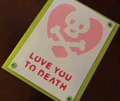 I love you to death skull handmade greeting card by AnLieDesigns, $2.50